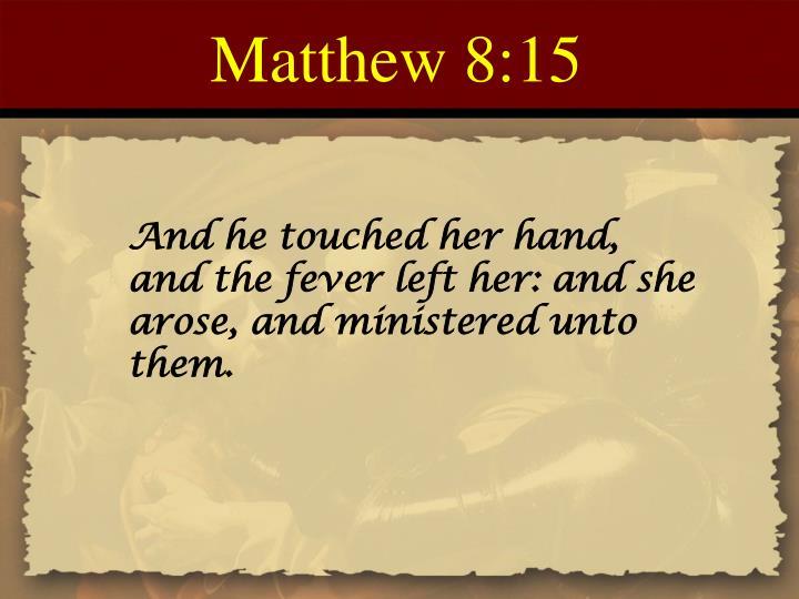 Matthew 8:15