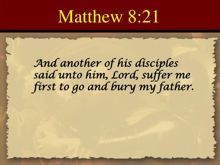 Matthew 8:21
