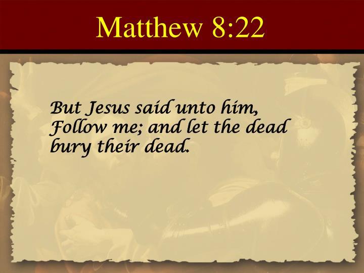 Matthew 8:22