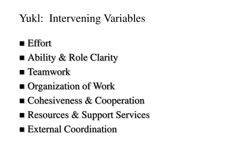 Yukl:  Intervening Variables