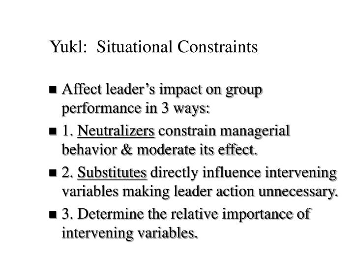 Yukl:  Situational Constraints
