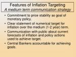 features of inflation targeting a medium term communication strategy