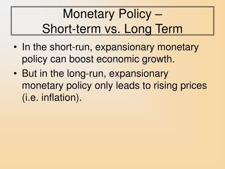 Monetary Policy –