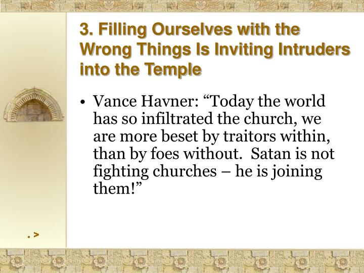 3. Filling Ourselves with the Wrong Things Is Inviting Intruders into the Temple