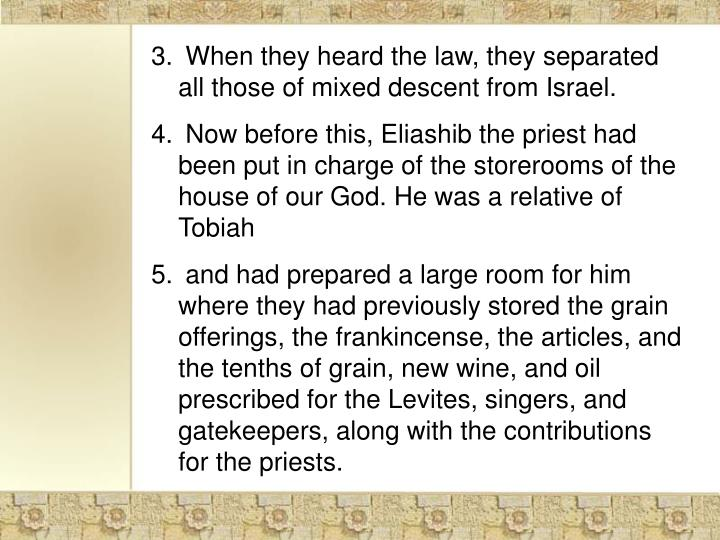 When they heard the law, they separated all those of mixed descent from Israel.