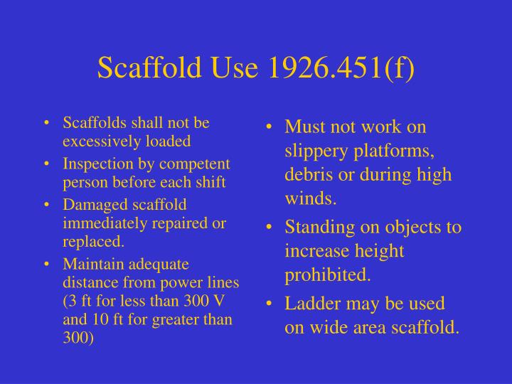 Scaffolds shall not be excessively loaded