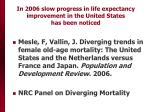 in 2006 slow progress in life expectancy improvement in the united states has been noticed