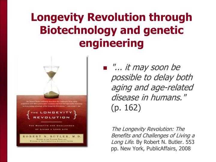 Longevity Revolution through Biotechnology and genetic engineering