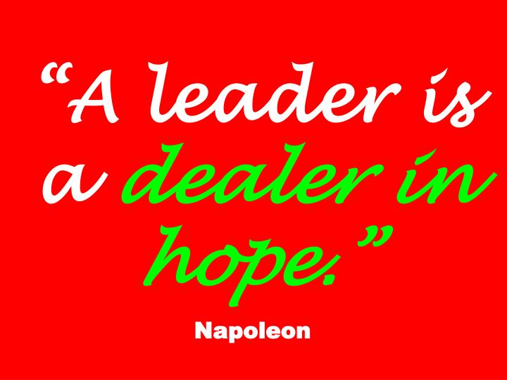 """""""A leader is a"""
