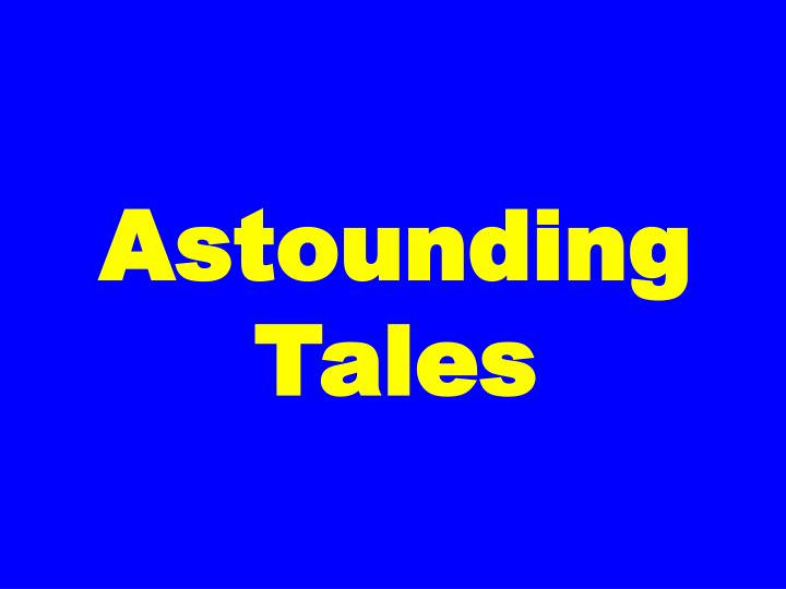 Astounding Tales