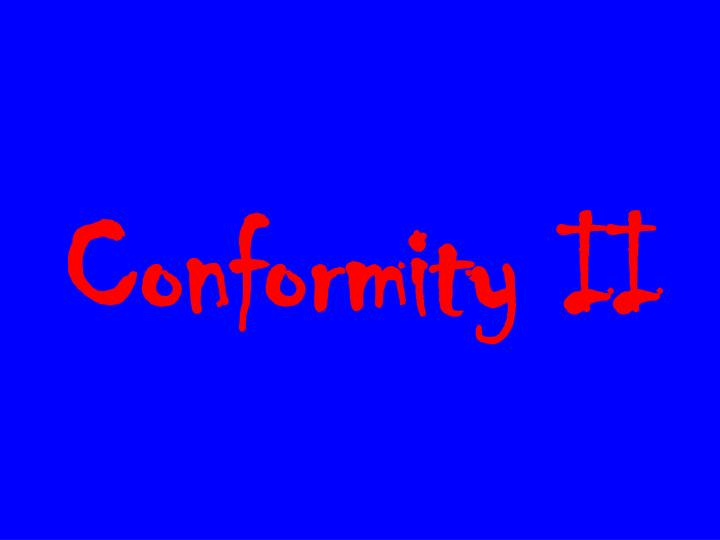 Conformity II