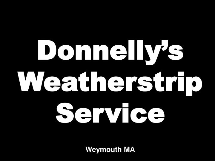 Donnelly's Weatherstrip Service