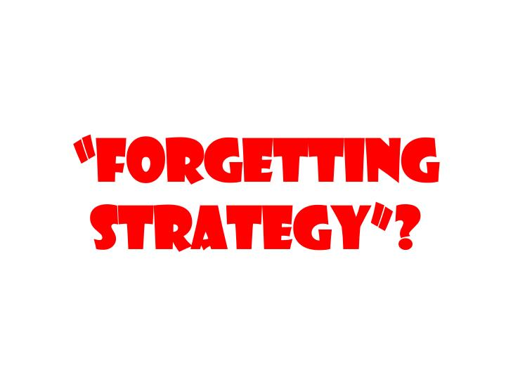"""""""Forgetting strategy""""?"""