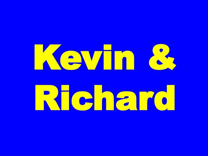 Kevin & Richard