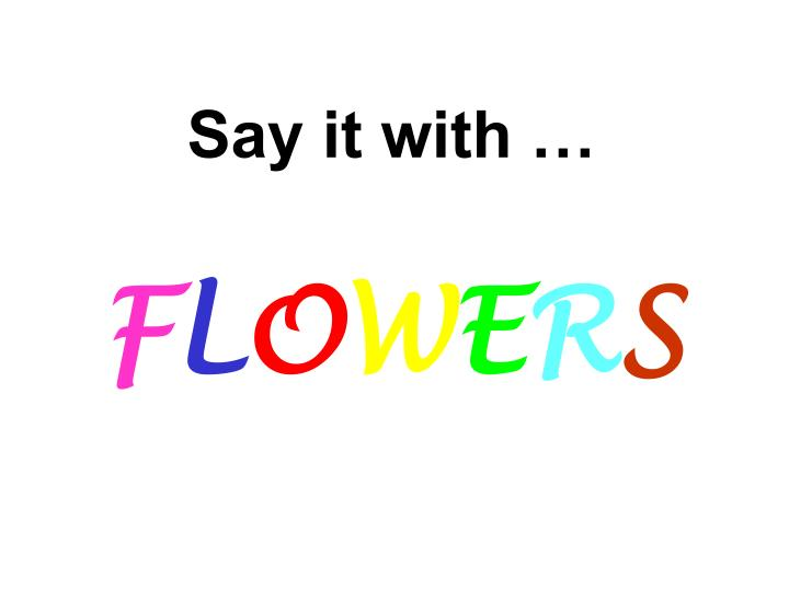 Say it with …
