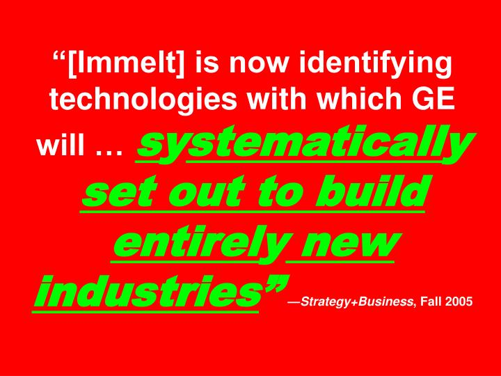 """""""[Immelt] is now identifying technologies with which GE will …"""