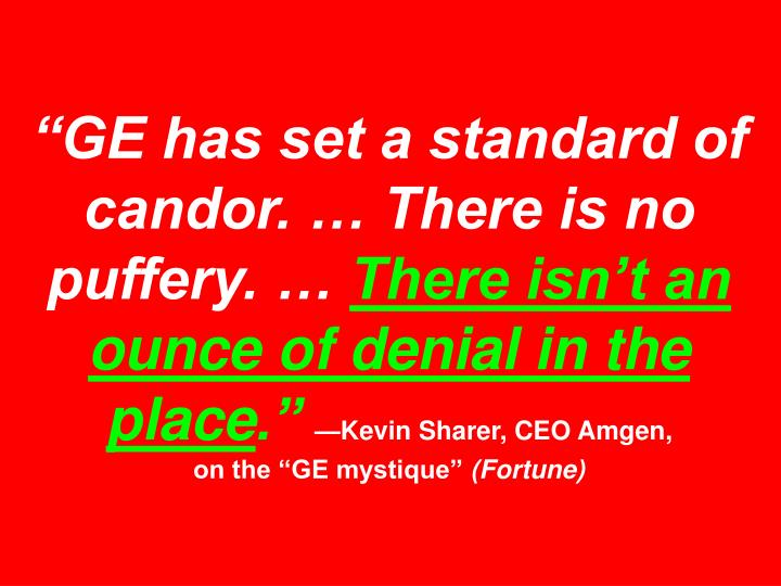 """""""GE has set a standard of candor. … There is no puffery. …"""