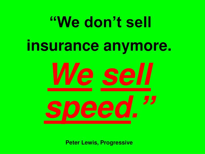 """""""We don't sell insurance anymore."""