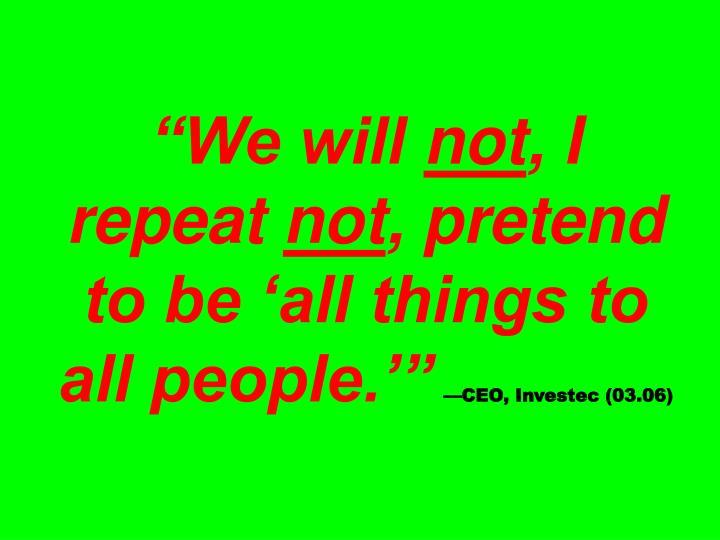 """We will"