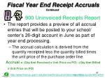 fiscal year end receipt accruals 900 uninvoiced receipts report1