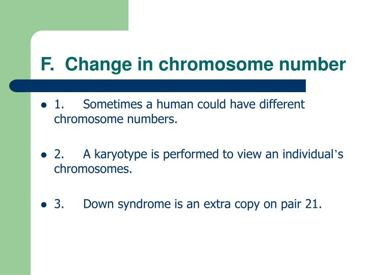 F.  Change in chromosome number