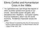 ethnic conflict and humanitarian crisis in the 1990s1