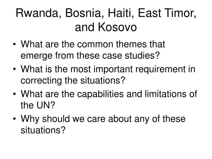 Rwanda, Bosnia, Haiti, East Timor, and Kosovo