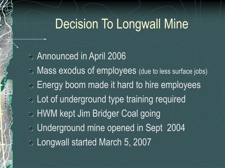 Decision To Longwall Mine