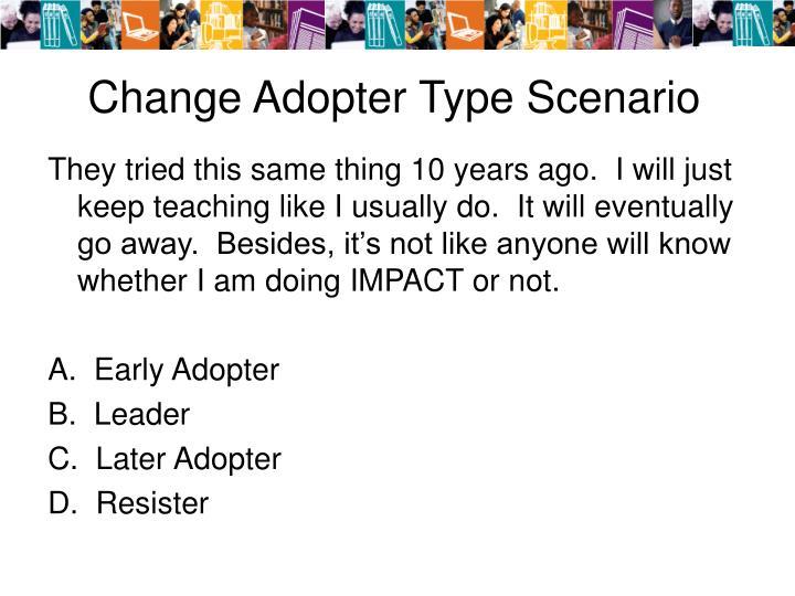 Change Adopter Type Scenario