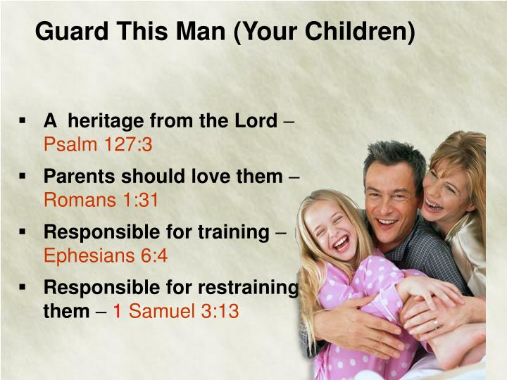 Guard This Man (Your Children)