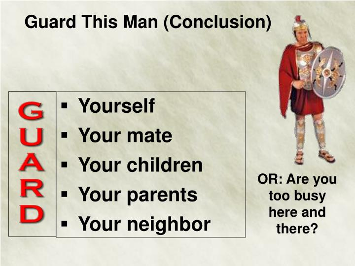 Guard This Man (Conclusion)