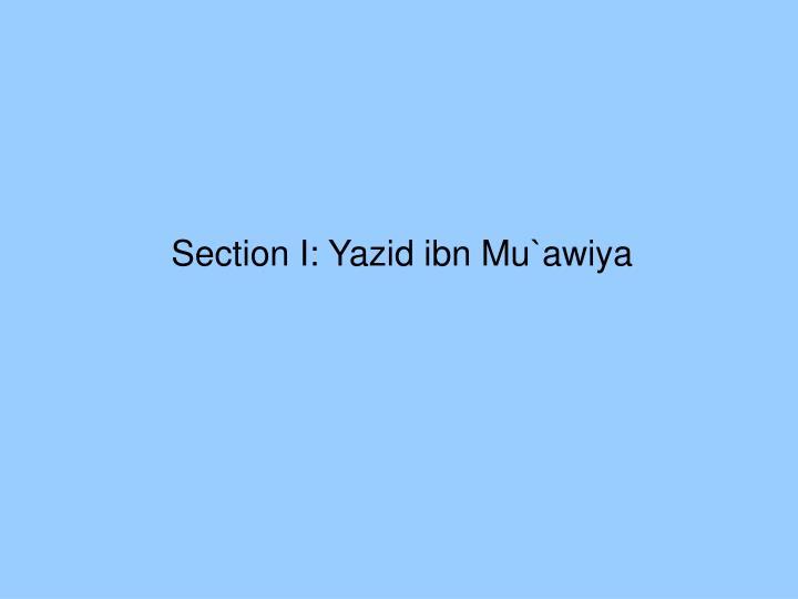 Section I: Yazid ibn Mu`awiya