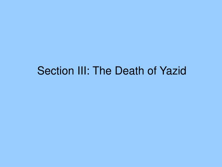 Section III: The Death of Yazid