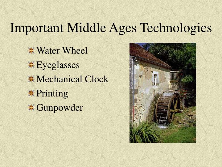 Important Middle Ages Technologies