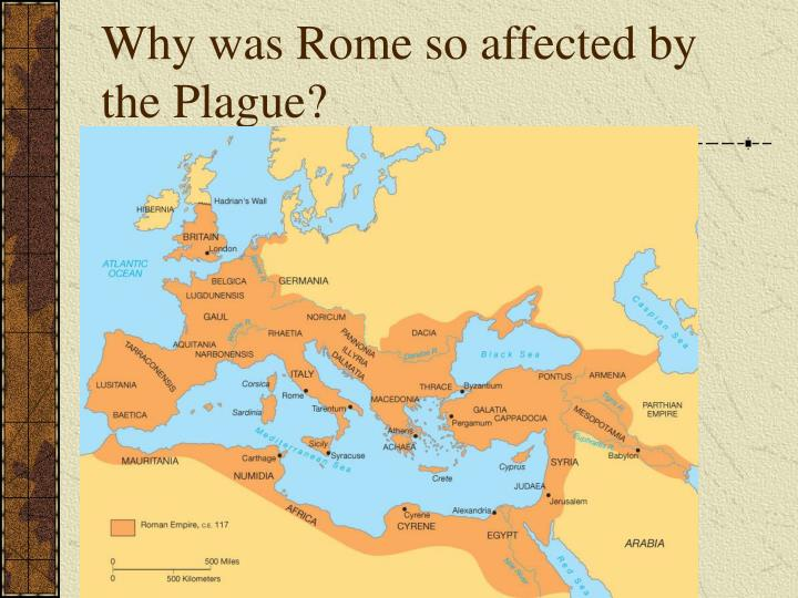 Why was Rome so affected by the Plague?