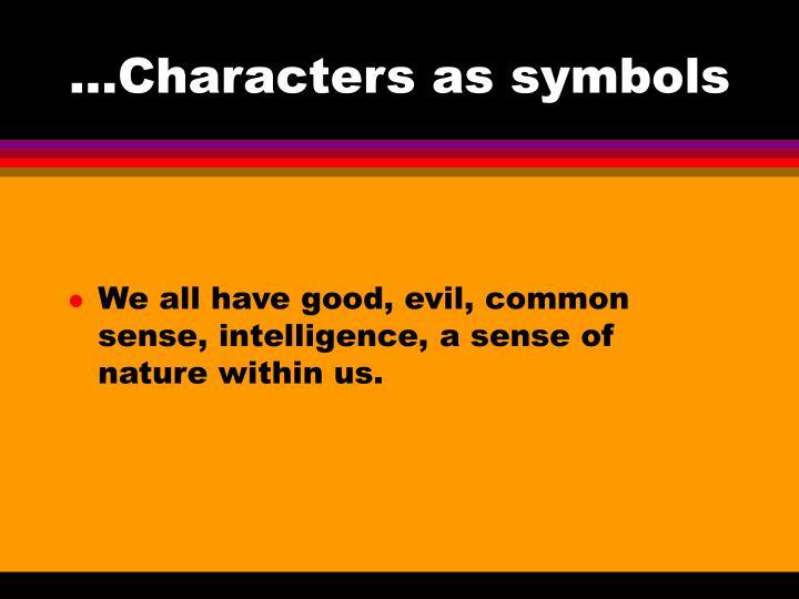 ...Characters as symbols