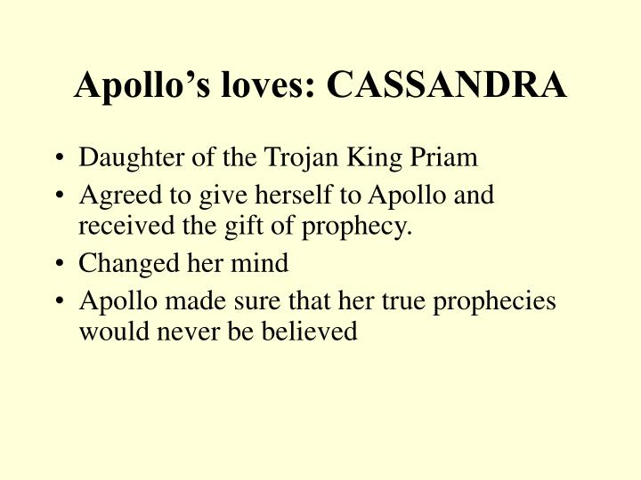 Apollo's loves: CASSANDRA