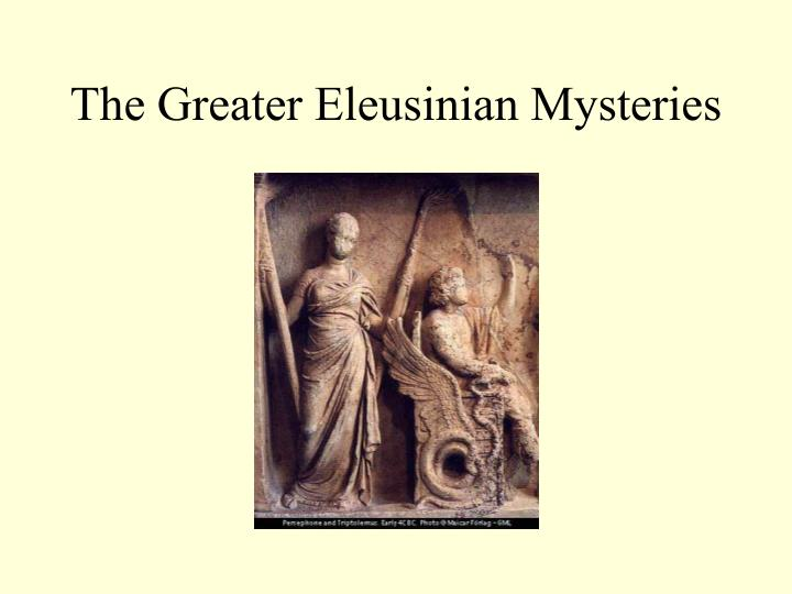The Greater Eleusinian Mysteries