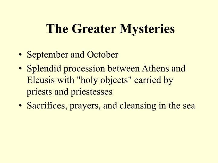 The Greater Mysteries