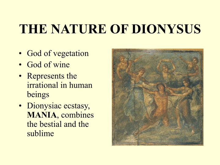 THE NATURE OF DIONYSUS