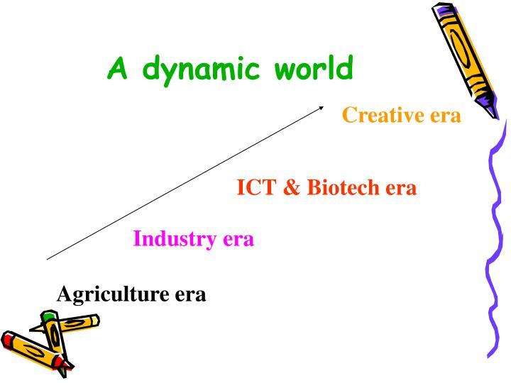 A dynamic world