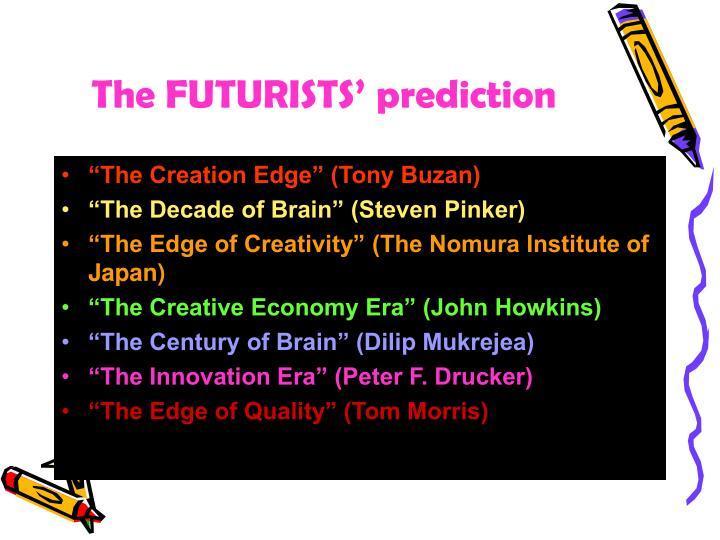 The FUTURISTS' prediction