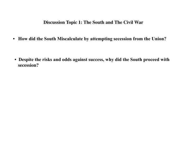 Discussion Topic 1: The South and The Civil War