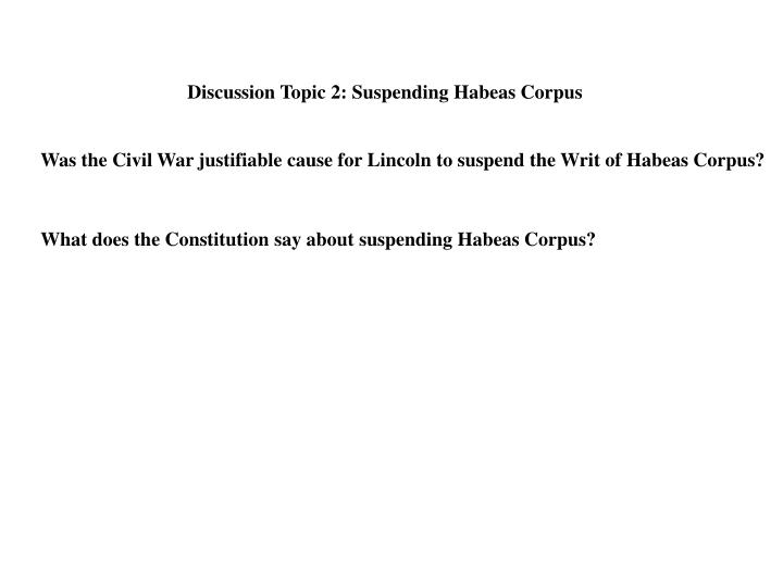 Discussion Topic 2: Suspending Habeas Corpus