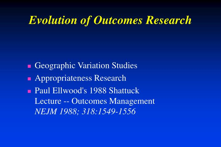 Evolution of outcomes research