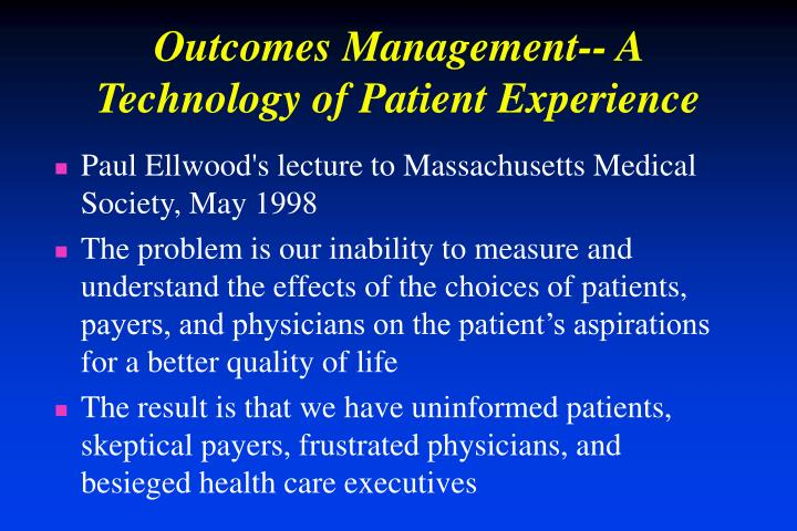 Outcomes Management-- A Technology of Patient Experience
