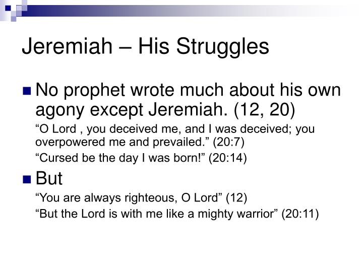 Jeremiah – His Struggles