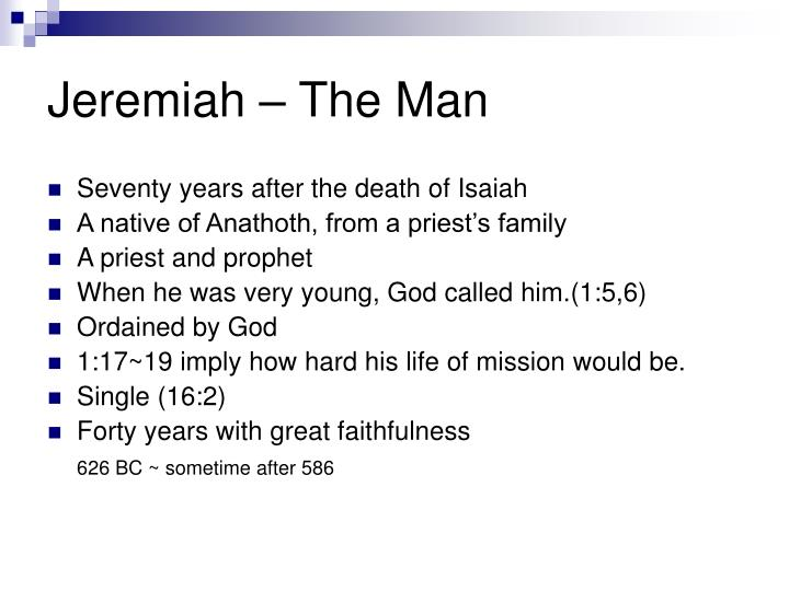 Jeremiah – The Man