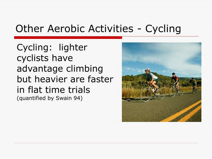 Other Aerobic Activities - Cycling