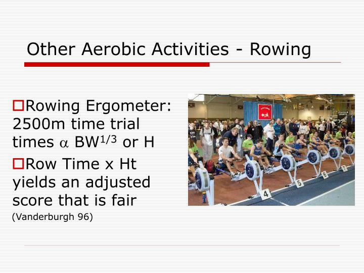 Other Aerobic Activities - Rowing